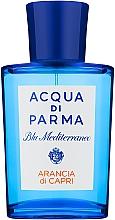 Парфюмерия и Козметика Acqua di Parma Blu Mediterraneo Arancia di Capri - Тоалетна вода