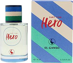Парфюми, Парфюмерия, козметика El Ganso Part Time Hero - Тоалетна вода