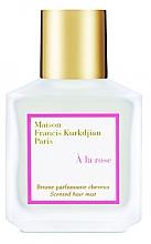 Парфюмерия и Козметика Maison Francis Kurkdjian A La Rose - Парфюмен спрей за коса