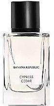 Парфюми, Парфюмерия, козметика Banana Republic Cypress Cedar - Парфюмна вода