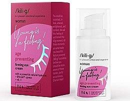 Парфюмерия и Козметика Укрепващ околоочен крем - Kili·g Woman Age Preventing Eye Cream