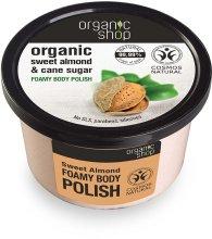 "Парфюми, Парфюмерия, козметика Пилинг за тяло ""Сладък бадем"" - Organic Shop Foamy Body Scrub Organic Sweet Almond & Sugar"