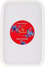 Парфюмерия и Козметика Пудра за вана - Organique My Pleasure Bath Powder