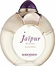 Парфюмерия и Козметика Boucheron Jaipur Bracelet - Парфюмна вода
