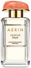 Парфюми, Парфюмерия, козметика Estee Lauder Aerin Hibiscus Palm - Парфюмна вода