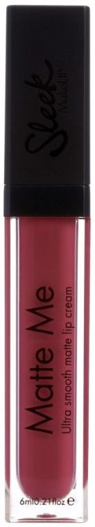 Матово червило за устни - Sleek MakeUP Matte Me Lip Cream