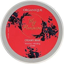 Парфюмерия и Козметика Душ пяна - Organique My Pleasure Creamy Whip