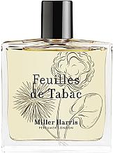 Парфюмерия и Козметика Miller Harris Feuilles de Tabac - Парфюмна вода