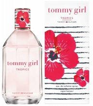 Парфюми, Парфюмерия, козметика Tommy Hilfiger Tommy Girl Tropics - Тоалетна вода