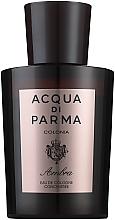 Парфюмерия и Козметика Acqua di Parma Colonia Ambra Cologne Concentree - Одеколони