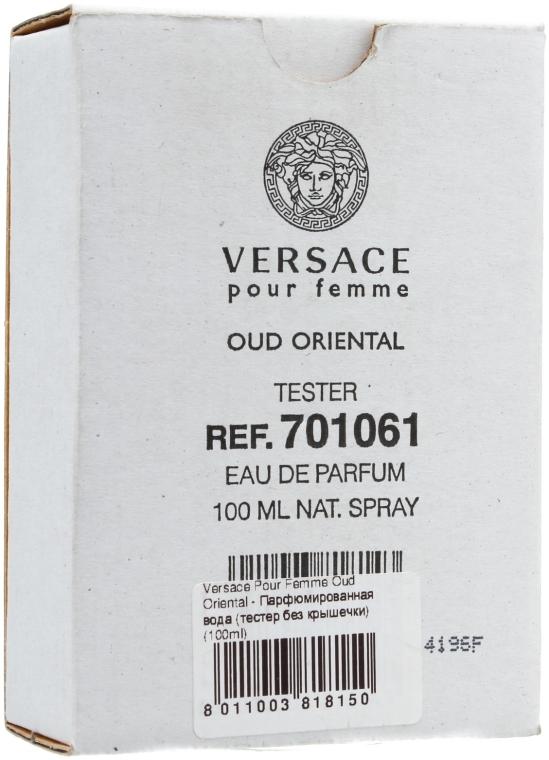 Versace Pour Femme Oud Oriental - Парфюмна вода (тестер без капачка)  — снимка N4