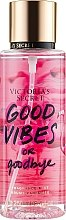 Парфюмерия и Козметика Парфюмен спрей за тяло - Victoria's Secret Good Vibes or Goodbye Fragrance Mist