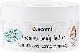 Парфюми, Парфюмерия, козметика Масло за бременни - Nacomi Pregnant Care Creamy Body Butter
