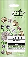 Парфюмерия и Козметика Изглаждаща и почистваща маска за лице с овес - Polka Glitter Peel Off Mask Oat
