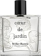 Парфюмерия и Козметика Miller Harris Coeur De Jardin - Парфюмна вода