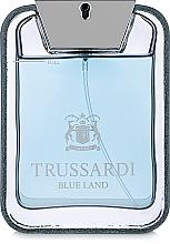 Парфюмерия и Козметика Trussardi Blue Land - Тоалетна вода