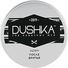 Парфюмерия и Козметика Крем след бръснене - Dushka