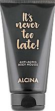 Парфюмерия и Козметика Антистареещ мус за тяло - Alcina It's Never Too Late Anti-Aging Body Mousse