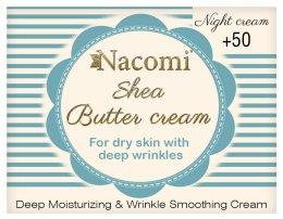 Парфюми, Парфюмерия, козметика Нощен крем за лице - Nacomi Shea Cream 50+