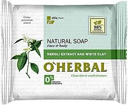 Парфюми, Парфюмерия, козметика Натурален сапун с екстракт от нероли и бяла глина - O'Herbal Natural Soap
