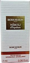 Парфюми, Парфюмерия, козметика Boucheron Neroli D'ispahan - Парфюмна вода (тестер)