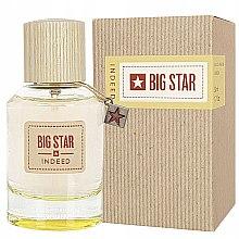 Парфюми, Парфюмерия, козметика Big Star Indeed - Парфюмна вода