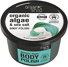 """Парфюмерия и Козметика Скраб за тяло """"Атлантически водорасли"""" - Organic Shop Body Scrub Organic Algae & Sea Salt"""