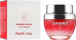 Парфюмерия и Козметика Укрепващ околоочен крем със серамиди - FarmStay Ceramide Firming Facial Eye Cream