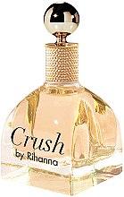 Парфюми, Парфюмерия, козметика Rihanna Crush - Парфюмна вода (тестер без капачка)