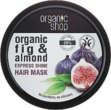 """Парфюмерия и Козметика Маска за коса """"Гръцка смокиня"""" - Organic Shop Organic Fig Tree and Almond Hair Mask"""