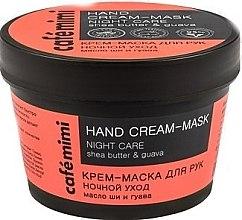 Парфюмерия и Козметика Нощна крем-маска за ръце с масло от ший и гуава - Cafe Mimi Hand Cream-Mask Night Care