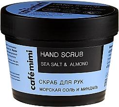 """Парфюмерия и Козметика Скраб за ръце """"Морска сол и бадем"""" - Cafe Mimi Hand Scrub"""