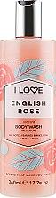 Душ гел с аромат на английска роза - I Love English Rose Body Wash — снимка N1