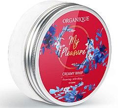 Парфюми, Парфюмерия, козметика Душ пяна - Organique My Pleasure Creamy Whip