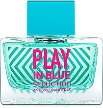 Парфюмерия и Козметика Antonio Banderas Play In Blue Seduction - Тоалетна вода