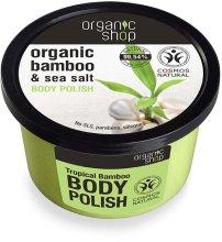 """Парфюми, Парфюмерия, козметика Скраб за тяло """"Тропически бамбук"""" - Organic Shop Bamboo & Sea Salt Body Polish"""