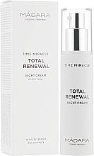 Парфюмерия и Козметика Нощен крем за лице - Madara Cosmetics Time Miracle Total Renewal