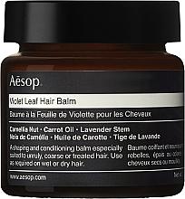 Парфюмерия и Козметика Балсам за коса с виолетови листа - Aesop Violet Leaf Hair Balm