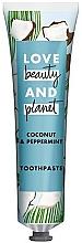 Парфюмерия и Козметика Паста за зъби с кокос и мента - Love Beauty And Planet Coconut & Peppermint Toothpaste