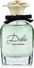 Парфюмерия и Козметика Dolce & Gabbana Dolce - Парфюмна вода