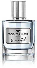 Парфюмерия и Козметика Tom Tailor Be Mindful Man - Тоалетна вода