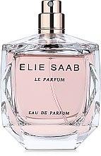 Парфюмерия и Козметика Elie Saab Le Parfum - Парфюмна вода ( тестер без капачка )