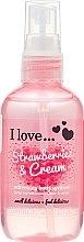 Парфюмерия и Козметика Освежаващ спрей за тяло - I Love... Strawberries & Cream Body Spritzer