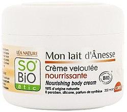 Парфюмерия и Козметика Подхранващ крем за тяло с магарешко мляко - So'Bio Etic Nourishing Body Cream